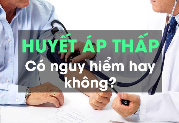 Huyết áp thấp có nguy hiểm không?
